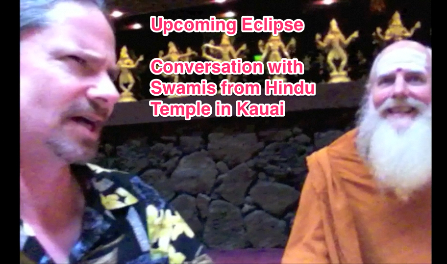 Vedic Astrology – Upcoming Eclipses – Kauai Temple Visit