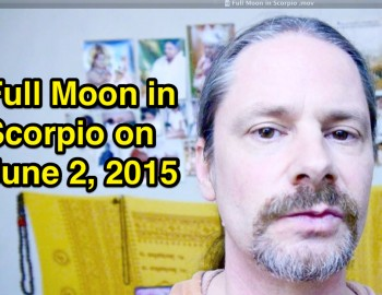 Full moon in Scorpio – June 2, 2015
